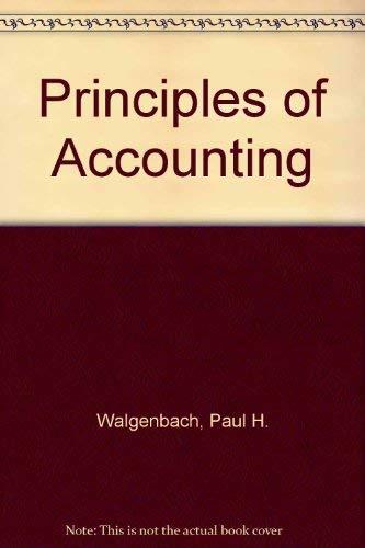 Principles of Accounting: Walgenbach, Paul H.;