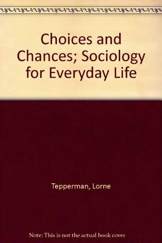 9780774732161: Choices and Chances; Sociology for Everyday Life