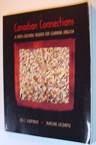 Canadian Connections : Across-Cultural Reader for Learning: Karpinski, Eva C.;