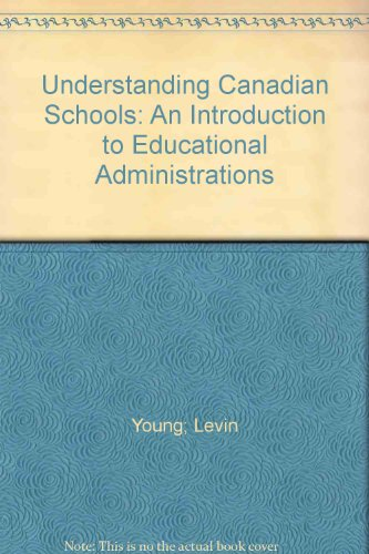 Understanding Canadian Schools: An Introduction to Educational: Young; Levin