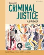 CANADIAN CRIMINAL JUSTICE: A PRIMER : Second: Alison Hatch Cunningham;