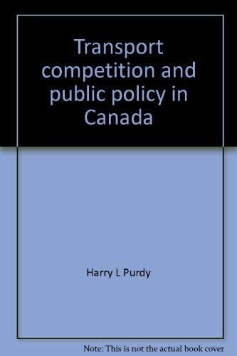 Transport competition and public policy in Canada: Purdy, Harry L