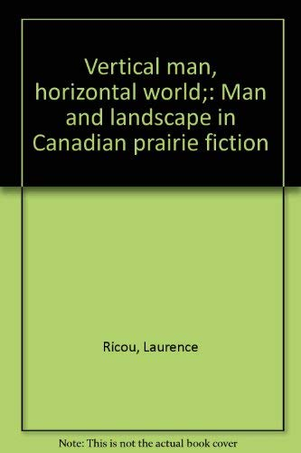 9780774800228: Title: Vertical man horizontal world Man and landscape in