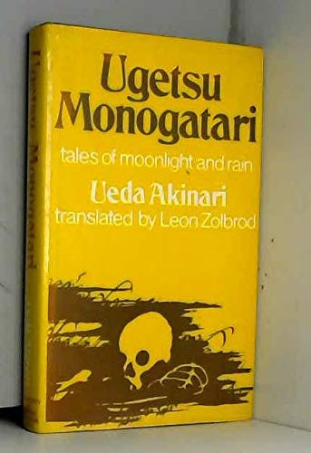 9780774800266: Ugetsu monogatari: Tales of moonlight and rain : a complete English version of the eighteenth-century Japanese collection of tales of the supernatural (UNESCO collection of representative works :)