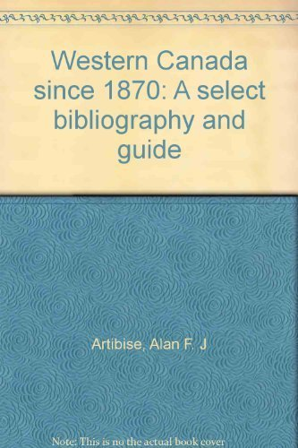 Western Canada since 1870: A Select Bibliography and Guide