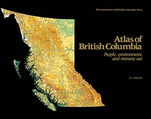 Atlas of British Columbia: People, Environment, and Resource Use