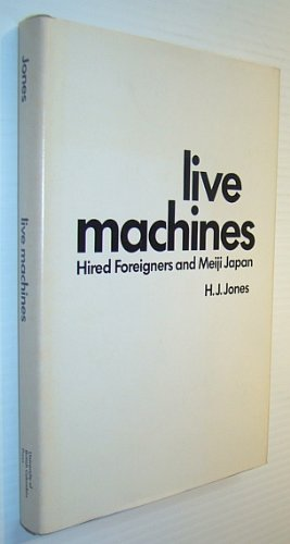 9780774801157: Live Machines: Hired Foreigners and Meiji Japan