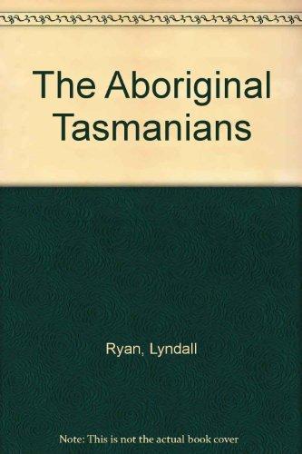 The Aboriginal Tasmanians: Ryan, Lyndall