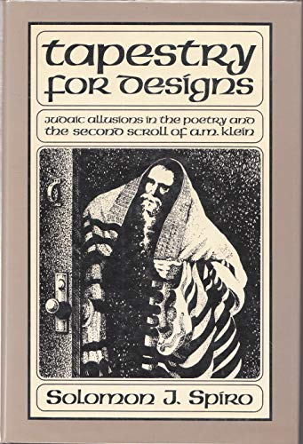 Tapestry for Designs: Judaic Allusions in the Second Scroll and in the Collected Poems of A.M. Klein
