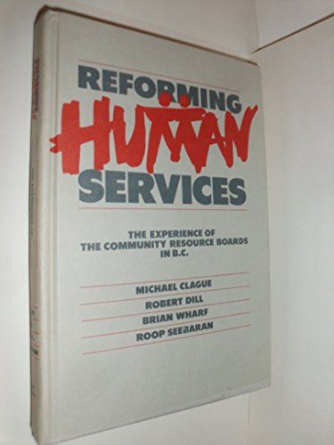 9780774802017: Reforming Human Services: The Experience of the Community Resource Boards in B. C.
