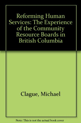 9780774802161: Reforming Human Services: The Experience of the Community Resource Boards in B.C.