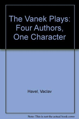 The Vanek Plays: Four Authors, One Character