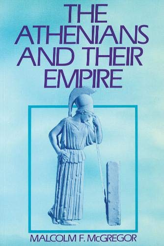 9780774802697: The Athenians and Their Empire