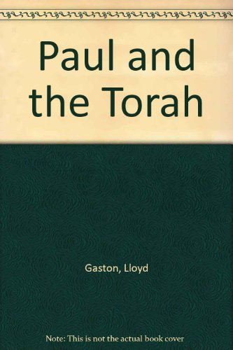 Paul and the Torah: Gaston, Lloyd