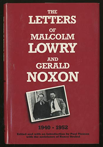 The Letters of Malcolm Lowry and Gerald: Lowry, Malcolm; Noxon,