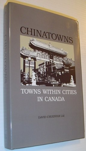 Chinatowns: Towns Within Cities in Canada