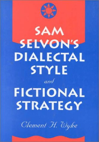 9780774803649: Sam Selvon's Dialectical Style and Fictional Strategy