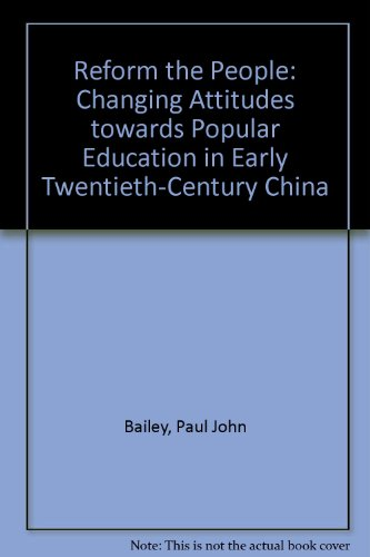 9780774803830: Reform the People: Changing Attitudes towards Popular Education in Early Twentieth-Century China