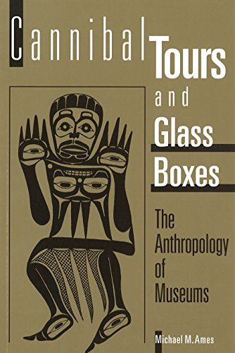 9780774803915: Cannibal Tours and Glass Boxes: Anthropology of Museums: The Anthropology of Museums