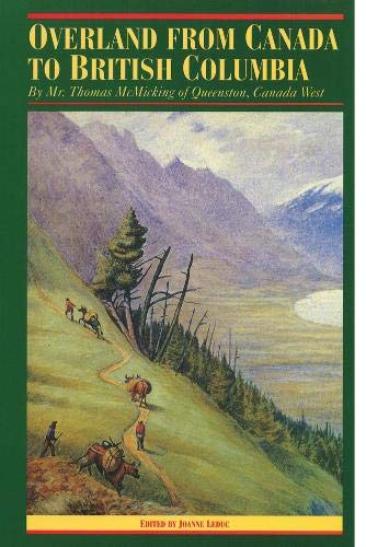 9780774803939: Overland from Canada to British Columbia: By Mr. Thomas McMicking of Queenston, Canada West (Pioneers of British Columbia)