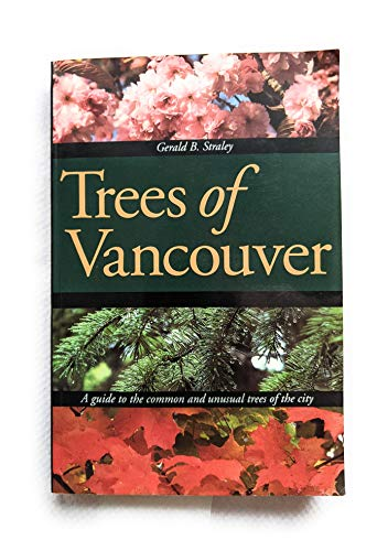 9780774804066: Trees of Vancouver/a Guide to the Common and Unusual Trees of the City