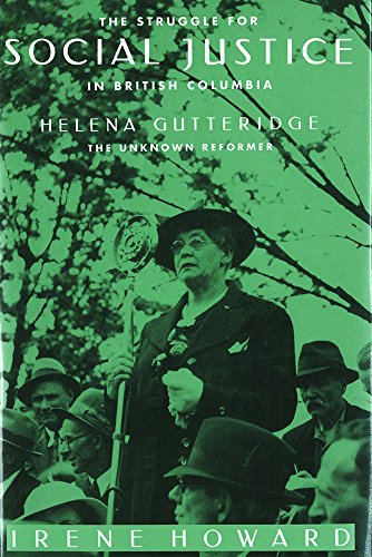 9780774804257: The Struggle for Social Justice in British Columbia: Helena Gutteridge, the Unknown Reformer