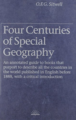 FOUR CENTURIES OF SPECIAL GEOGRAPHY: AN ANNOTATED: Sitwell, O.F.G.