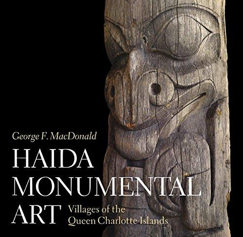 9780774804844: Haida Monumental Art: Villages of the Queen Charlotte Islands