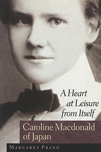 9780774805223: A Heart at Leisure from Itself: Caroline Macdonald of Japan