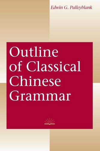 9780774805414: Outline of Classical Chinese Grammar