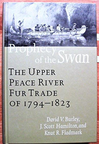 9780774805445: Prophecy of the Swan: The Upper Peace River Fur Trade of 1794-1823