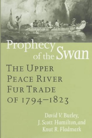 9780774805452: Prophecy of the Swan: The Upper Peace River Fur Trade of 1794-1823
