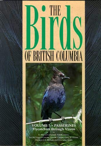 9780774805728: The Birds of British Columbia: Volume 3: Passerines - Flycatchers through Vireos
