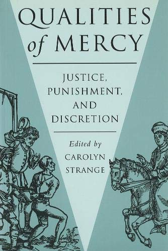 9780774805841: Qualities of Mercy: Justice, Punishment and Discretion