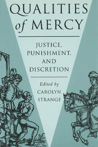 9780774805858: Qualities of Mercy: Justice, Punishment, and Discretion
