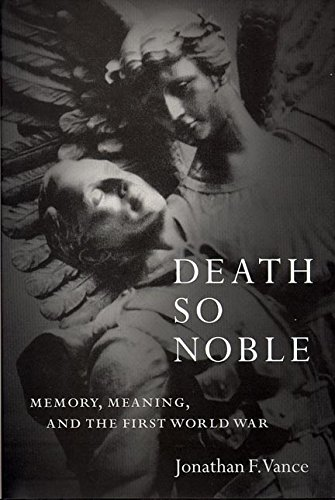 Death So Noble: Memory, Meaning, and the First World War: Jonathan Franklin Willia Vance