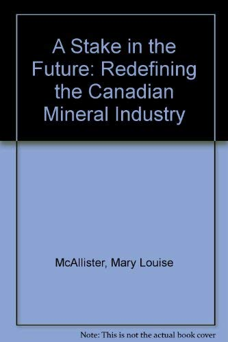 A Stake in the Future: Redefining the: McAllister, Mary Louise,
