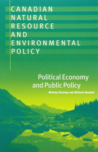 9780774806152: Canadian Natural Resource and Environmental Policy: Political Economy and Public Policy