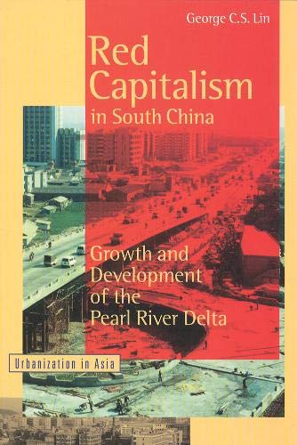 9780774806176: Red Capitalism in South China: Growth and Development of the Pearl River Delta (Urbanization in Asia)