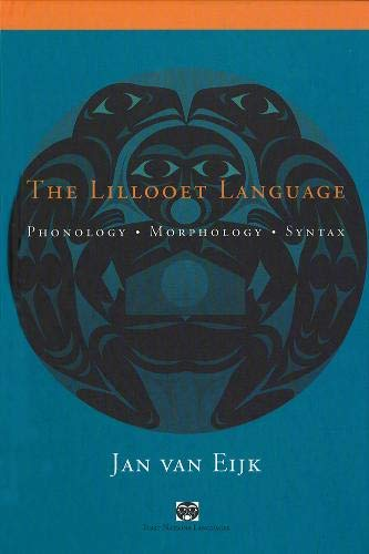 9780774806251: The Lillooet Language: Phonology, Morphology, Syntax (First Nations Languages)