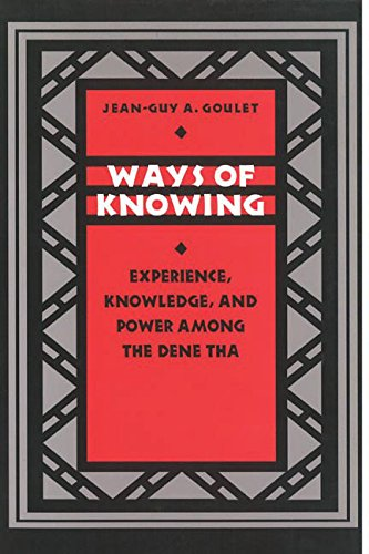 9780774806817: (WAYS OF KNOWING: EXPERIENCE, KNOWLEDGE, AND POWER AMONG THE DENE THA) BY Goulet, Jean-Guy(Author)Paperback Dec-1998