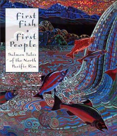 9780774806862: First Fish, First People: Salmon Tales of the North Pacific Rim