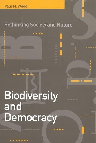 Biodiversity & Democracy: Rethinking Society & Nature: Wood, Paul M