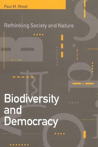9780774806893: Biodiversity and Democracy: Rethinking Society and Nature
