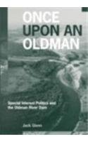 Once upon an Oldman: Special Interest Politics and the Oldman River Dam