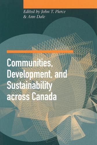 Communities, Development, and Sustainability Across Canada (Studies: Pierce, John T.,