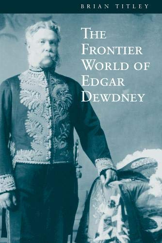 The Frontier World of Edgar Dewdney