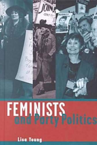 Feminists and Party Politics (Hardback): Lisa Young
