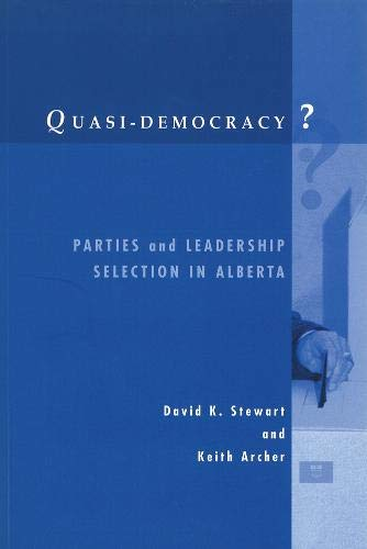 Quasi-Democracy? Parties and Leadership Selection in Alberta