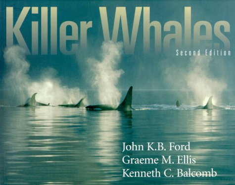 9780774808002: Killer Whales: The Natural History and Genealogy of Orcinus Orca in British Columbia and Washington